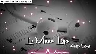 Lo Maan Liya by Arijit Singh Whatsapp Status   Love Whatsapp Status   Abhay Editor