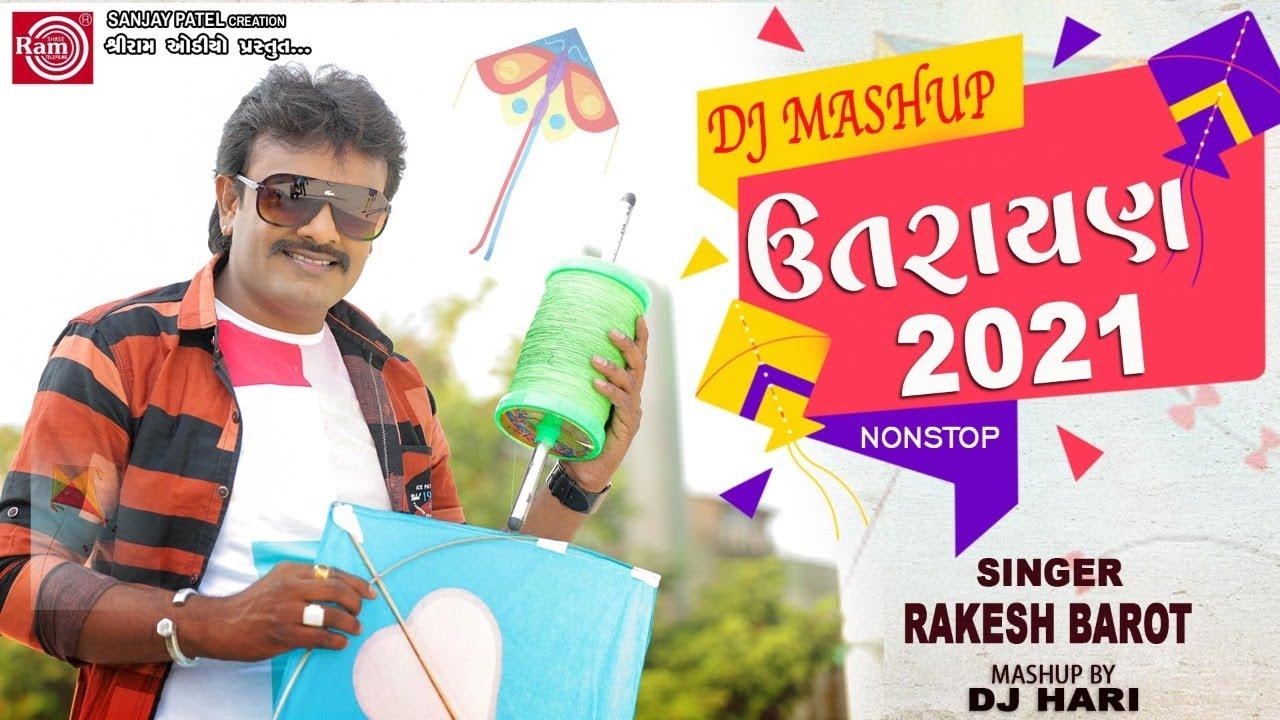 Uttrayan 2021||RAKESH BAROT ||New Gujarati Dj Song ||Makar Sankranti Song ||Ram Audio