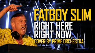 Prime Orchestra Right Here Right Now Fatboy Slim Orchestra Cover