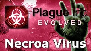 Plague Inc. Evolved - Necroa Virus Walkthrough (Mega Brutal)