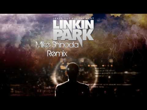 Linkin Park - Leave Out All The Rest (Mike Shinoda Remix)
