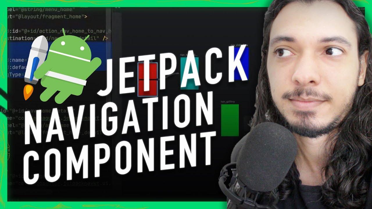 JETPACK NAVIGATION COMPONENT EM UM VIDEO | ANDROID JETPACK TUTORIAL