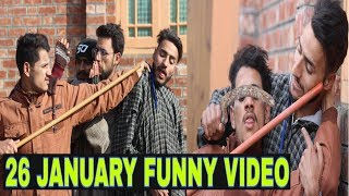 26 January Funny Video by-Kashmiri rounders