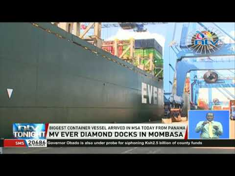 Biggest container vessel arrives in Mombasa from Panama