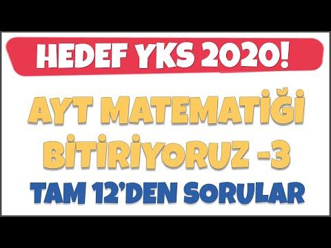 AYT Matematiği Bitiriyoruz -3 I Tam 12'den Sorular!