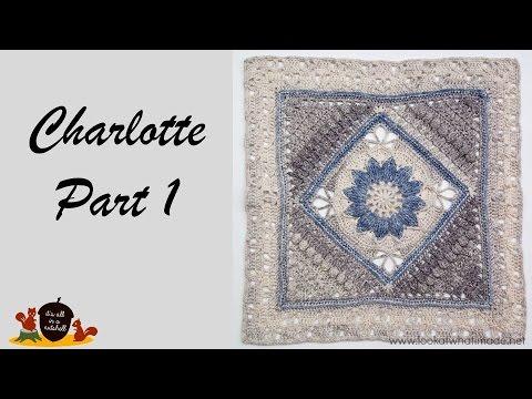 Charlotte Part 1 - Crochet Square