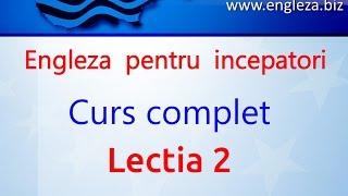 Curs de Limba Engleza Incepatori Complet Lectia 2