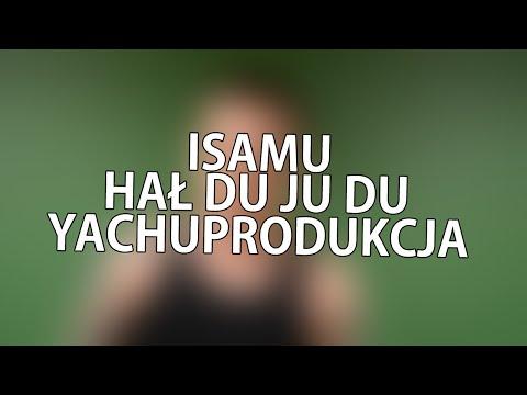 yachostry ft. Isamu - Hał Du Ju Du