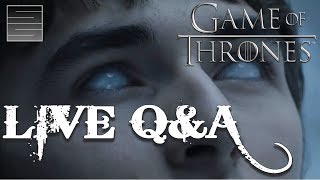 Game of Thrones Season 7 Live Q&A / Predictions