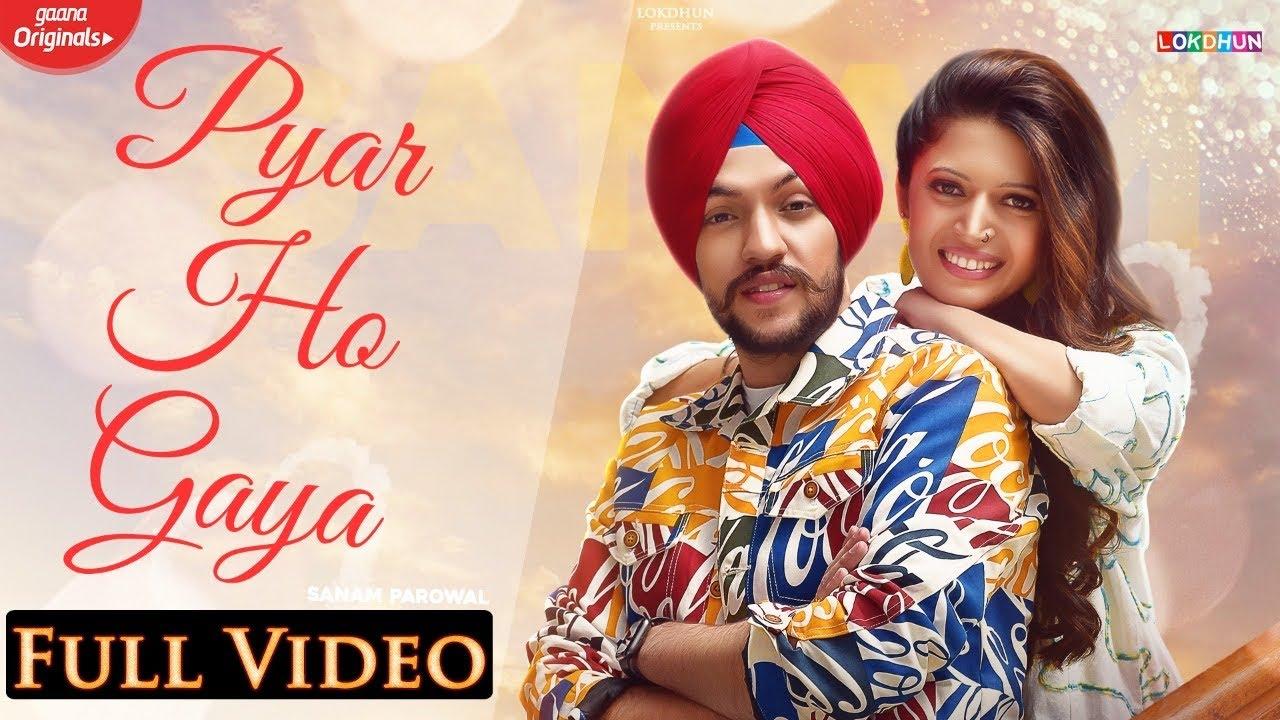 Pyar Ho Gaya ( Full Song ) - Sanam Parowal Ft. Charlie Chauhan| Latest Punjabi Songs 2021 | Lokdhun