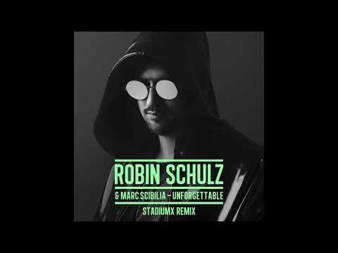 Robin Schulz, Marc Scibilia - Unforgettable (Stadiumx Remix)