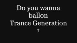 Do you wanna balloon-Trance Generation