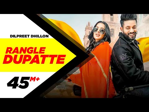 Dilpreet Dhillon | Rangle Dupatte (Full Video) | Sara Gurpal | Desi Crew Vol1 |New Punjabi Song 2020
