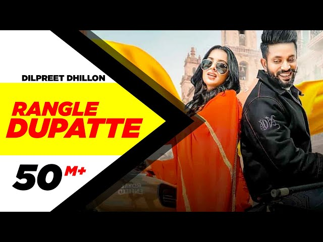 Dilpreet Dhillon | Rangle Dupatte (Full Video) | Sara Gurpal | Desi Crew Vol1 |New Punjabi Songs2020