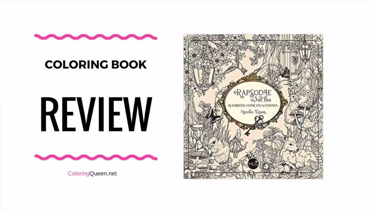 Rapsodie In Het Bos Kleurboek Voor Volswassen Review Comparison To Rhapsody The Forest Test Coloring Queen