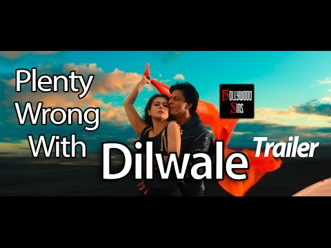 [PWW] Plenty Wrong With DILWALE Movie...