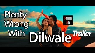 (PWW) Plenty Wrong With Dilwale Trailer | 39 Mistakes | Bollywood Sins