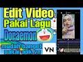 Cara Edit  Tiktok Viral Lagu Doraemon Terbaru  Mp3 - Mp4 Download