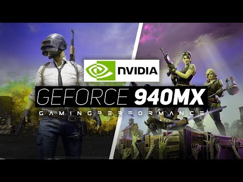 NVIDIA Geforce 940MX Gaming Performance 2018!