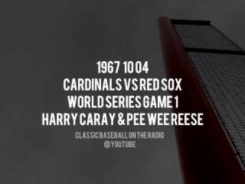 1967 10 04 Cardinals vs Red Sox World Series Game 1 Harry Caray   Pee Wee Reese
