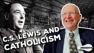 Insights - C.S. Lewis and Catholicism - Dr. Peter Kreeft