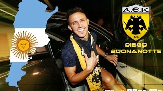 ● Diego Buonanotte ● You can be the one || Welcome to AEK Athens || 2015