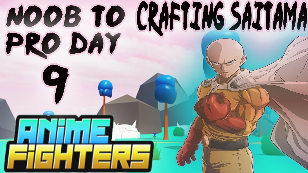 Download Day 9 Noob To Pro -Anime Fighters Simulator(Crafting Saitama)