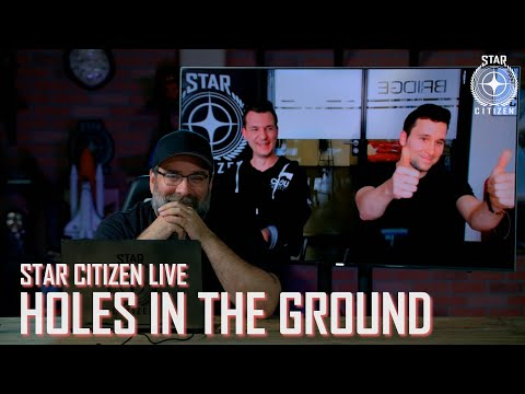 Star Citizen Live: Holes in the Ground