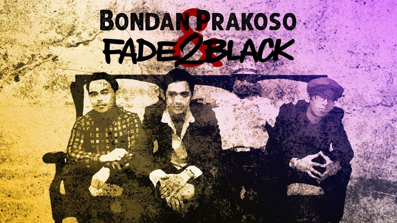 Kompilasi Lagu Terbaik Bondan Prakoso & Fade2Black