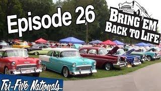 """""""Tri Five Nationals PT 1"""" BRING 'EM BACK TO LIFE Ep 26 (Full Episode)"""