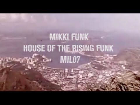 MIL007 - Mikki Funk - House Of The Rising Funk EP