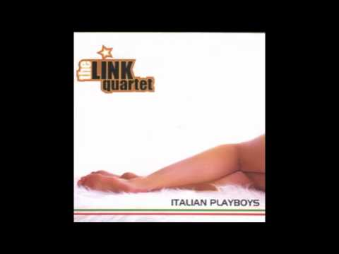 The Link Quartet - Italian Playboys