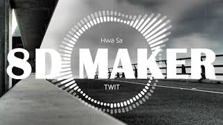 화사 (Hwa Sa : MAMAMOO) - 멍청이 (TWIT) [8D TUNES / USE HEADPHONES] 🎧