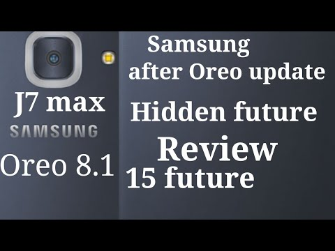 Samsung after Oreo update features review 2019 || samsung j7 max after Oreo update features review
