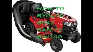 howto disable a seat safety switch on your riding lawnmower