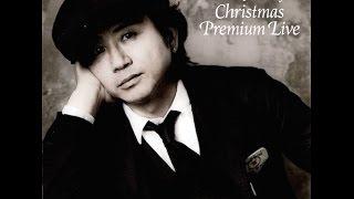 2015年12月24日 ビルボードライブ東京 藤井 フミヤ / Fumiya Fujii(Voca...