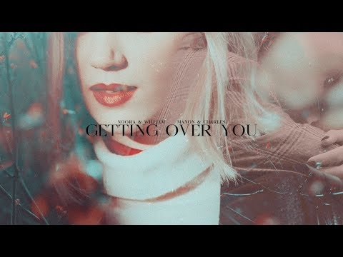 Noora + Wiliam & Manon + Charles • Getting over you