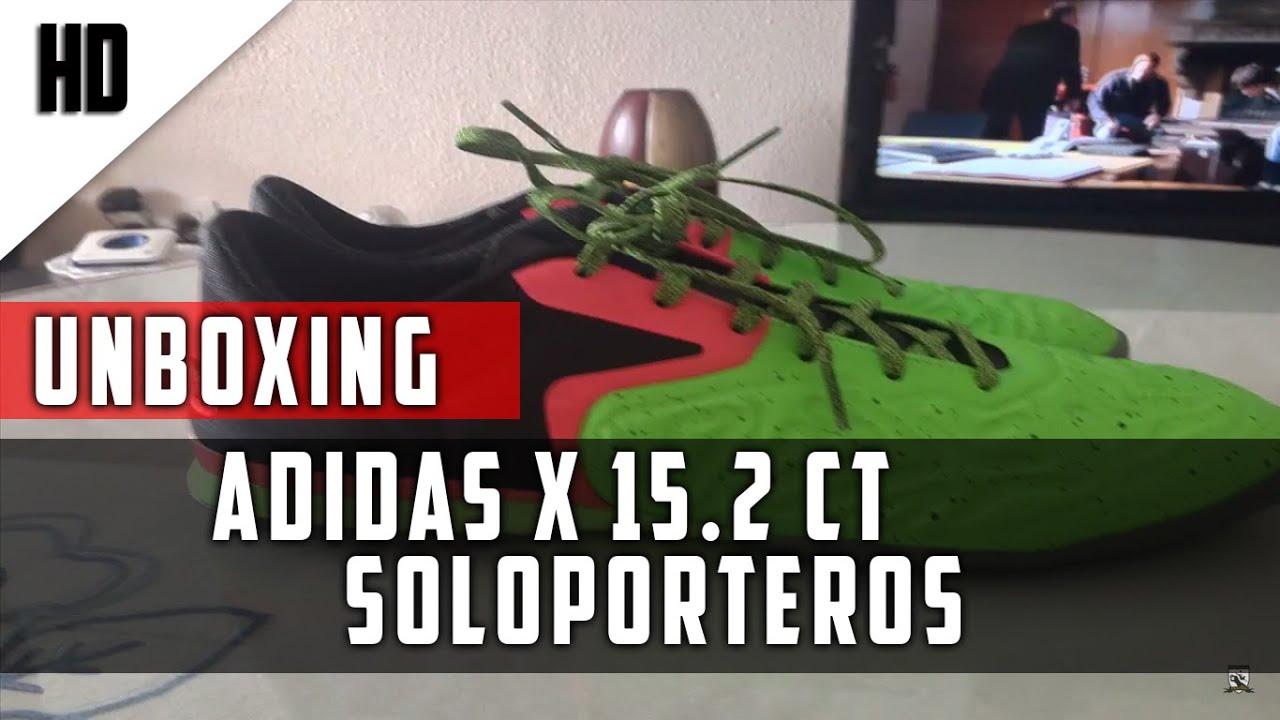 ea1a8f895 Nueva Compra Soloporteros!! | Unboxing Adidas X 15.2 CT - YouTube