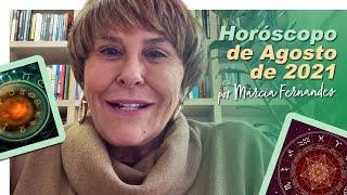 Horóscopo de AGOSTO 2021, por Márcia Fernandes