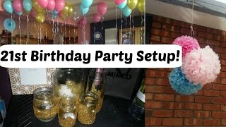 21st Birthday Party Setup   VLOG   Part 3   GRWM