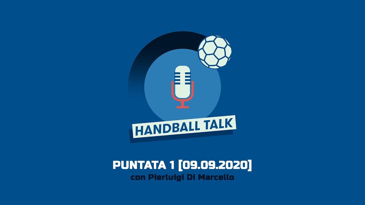 HandballTalk - Puntata 1: con Pierluigi Di Marcello