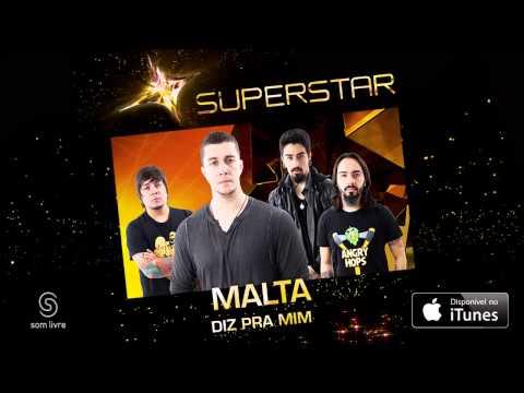 Malta - Diz Pra mim (SuperStar)