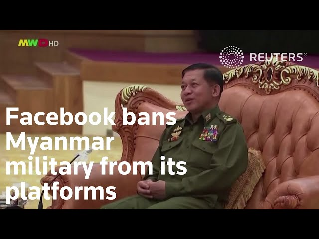 Facebook bans Myanmar military from its platforms