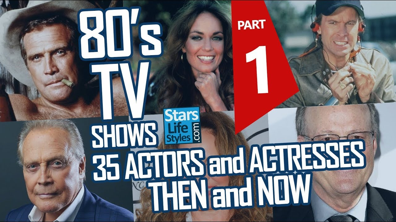 80's TV Shows : 35 Actors And Actresses Nowadays | Part 1 | Stars Then And  Now