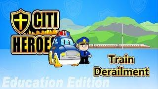 "Citi Heroes EP12 ""Train Derailment"" @ Education Edition"