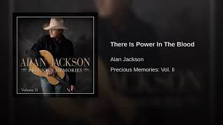 There Is Power In The Blood By Alan Jackson