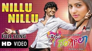 "DIL RANGEELA ""Nillu Nillu Full Song HD"" I Feat. Golden Star Ganesh, Rachita Ram"