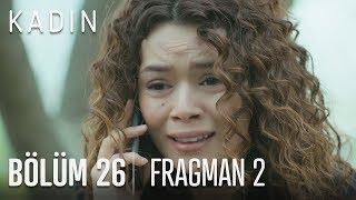 Kadın 26 bölüm 2 fragmanı