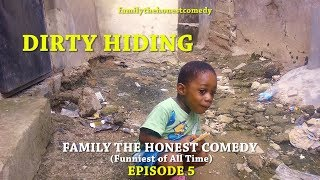 DIRTY HIDING (Family The Honest Comedy)(Episode 1)