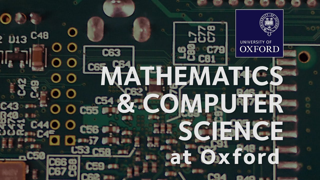 Mathematics and Computer Science   University of Oxford